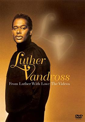 FROM LUTHER WITH LOVE: THE VIDEOS BY VANDROSS,LUTHER (DVD)